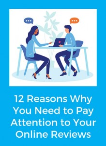 12 Reasons Why You Need to Pay Attention to Your Online Reviews